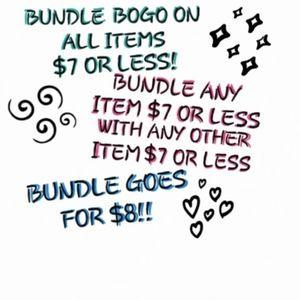BUNDLE BOGO! ANY ITEMS $7 OR LESS!